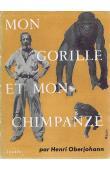 OBERJOHANN Henri - Mon gorille et mon chimpanzé