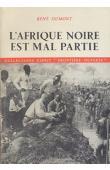DUMONT René - L'Afrique noire est mal partie