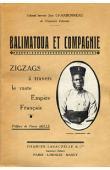 CHARBONNEAU Jean (colonel) - Balimatoua et compagnie. Zigzags à travers le vaste Empire français