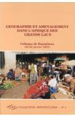 Collectif - Géographie et aménagement dans l'Afrique des Grands Lacs. Colloque de Bujumbura, 25-29 janv. 1988