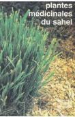 FORTIN Daniel, LÔ Modou, MAYNART Guy - Plantes médicinales du Sahel. 55 monographies des plantes utiles pour les soins de santé primaire