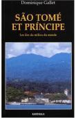 GALLET Dominique - Sao Tomé et Principe. Les îles du milieu du monde