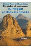 PIERRE Bernard, AULARD Claude - Escalades et randonnées au Hoggar et dans les Tassilis