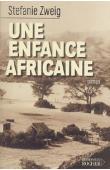 ZWEIG Stefanie - Une enfance africaine