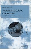 MILLE Pierre - Barnavaux aux colonies, suivi d'Ecrits sur la littérature coloniale
