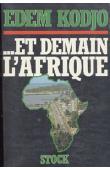 KODJO Edem - ….. Et demain l'Afrique