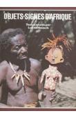 DE HEUSCH Luc - Objets-signes d'Afrique. Textes réunis par Luc de Heusch à l'occasion de l'exposition Trésors cachés du Musée de Tervuren