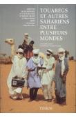 CLAUDOT-HAWAD Hélène (sous la direction de) - Touaregs et autres sahariens entre plusieurs mondes. Définitions et redéfinitions de soi et des autres (réédition 2000)