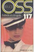 BRUCE Josette - OSS 117: Balade en Angola