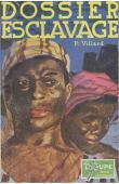 VILLARD Pierre - Dossier esclavage. Roman d'esclavage inédit