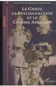 Cahiers du GRAPPAF - 05 - Le griot, le psychanalyste et le cinéma africain