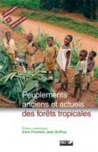 FROMENT Alain, GUFFROY Jean (éditeurs scientifiques) - Peuplements anciens et actuels des forêts tropicales