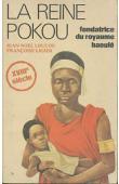 LOUCOU Jean-Noël, LIGIER Françoise - La Reine Pokou, fondatrice du royaume baoulé
