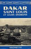 HOULET Gilbert - Les Guides Bleus Illustrés - Dakar, Saint-Louis et leurs environs