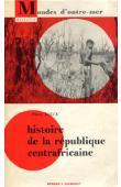 KALCK Pierre - Histoire de la République Centrafricaine des origines préhistoriques à nos jours