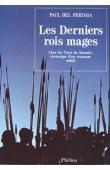 PERUGIA Paul del - Les derniers rois mages. Chez les Tutsi du Rwanda. Chronique d'un royaume (édition de 1991)