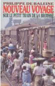 BALEINE Philippe de - Nouveau voyage sur le petit train de la brousse