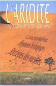 LE FLOC'H E., GROUZIS M., CORNET A., BILLE J.-C. (éditeurs scientifiques) - L'aridité: une contrainte au développement. Caractérisation, réponses biologiques, stratégies de sociétés