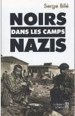 BILE Serge - Noirs dans les camps nazis