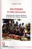 VINEL Virginie - Des femmes et des lignages. Ethnologie des relations féminines au Burkina Faso (Moose, Sikoomse)