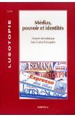 Médias, pouvoirs et identités. Dossier introduit par Luis Carlos Patraquim