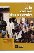 BOSC P.ierre-Marie - A la croisée des pouvoirs. Une organisation paysanne face à la gestion des ressources. Basse Casamance, Sénégal