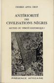DIOP Cheikh Anta - Antériorité des civilisations nègres: mythe ou vérité historique ?