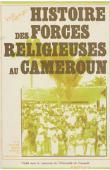 NGONGO Louis - Histoire des forces religieuses au Cameroun. De la première guerre mondiale à l'Indépendance