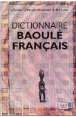 TYMIAN Judith, KOUADIO N'GUESSAN Jérémie, LOUCOU Jean-Noël (sous la direction de) - Dictionnaire Baoulé-Français