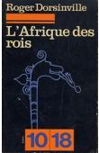 DORSINVILLE Roger - L'Afrique des rois