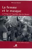 GESSAIN Monique - La femme et le masque ou l'éloge de l'équilibre chez les Bassari