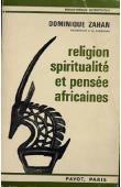 ZAHAN Dominique - Religion, spiritualité et pensée africaines