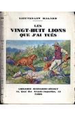 MAGARD Lieutenant - Les vingt-huit lions que j'ai tués