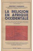 PARRINDER G. - La religion en Afrique occidentale illustrée par les croyances et pratiques des Yoruba, des Ewe, des Akan et des peuples apparentés