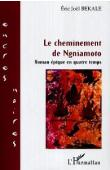 BEKALE Eric Joël - Le cheminement de Ngniamoto. Roman épique en quatre temps