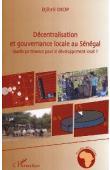 DIOP Djibril - Décentralisation et gouvernance locale au Sénégal. Quelle pertinence pour le développement local ?