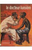 DUVAL Armand (des Pères blancs) - Le docteur Lumière ou la belle aventure d'un prêtre-médecin