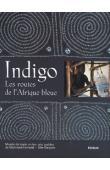 Musée du tapis et des arts textiles, Collectif - Indigo. Les routes de l'Afrique bleue