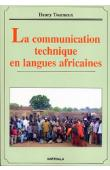 TOURNEUX Henry - La communication technique en langues africaines
