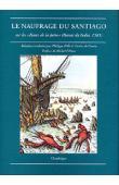 Collectif - Le naufrage du Santiago sur les Bancs de la juive (Bassas da India, 1585)