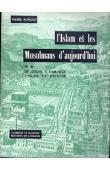 RONDOT Pierre - L'Islam et les Musulmans d'aujourd'hui. ** De Dakar à Djakarta. L'Islam en devenir
