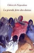DU PUIGAUDEAU Odette - La grande foire des dattes. Adrar mauritanien