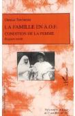 SAVINEAU Denise - La famille en A.O.F. Condition de la femme. Rapport inédit