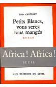 CHATENET Jean - Petits blancs, vous serez tous mangés (édition de 1970 avec sa bande de couverture)