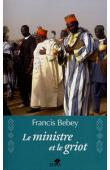 BEBEY Francis - Le ministre et le griot