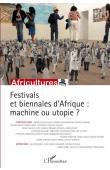 Festivals et biennales d'Afrique: machine ou utopie ?