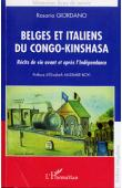 GIORDANO Rosario - Belges et Italiens du Congo-Kinshasa. Récits de vie avant et après l'Indépendance