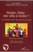 BERTONCELLO Brigitte, BREDELOUP Sylvie, LOMBARD Jérôme - Abidjan, Dakar: Des villes à vendre ? La privatisation made in Africa des services urbains