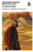 MONOD Théodore, ZANDA Brigitte - Le fer de Dieu. Histoire de la météorite de Chinguetti