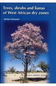 ARBONNIER Michel - Trees, Shrubs and Lianas of West African Dry Zones